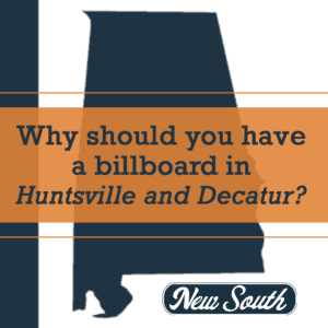 Why have a billboard in huntsville or decatur